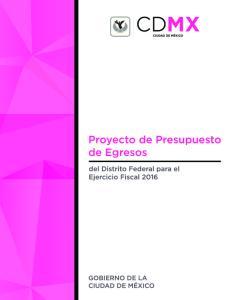PROYECTO DE PRESUPUESTO DE EGRESOS DEL DISTRITO FEDERAL PARA EL EJERCICIO FISCAL 2016