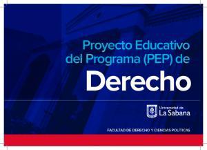 Proyecto Educativo del Programa (PEP) de. Derecho FACULTAD DE DERECHO Y CIENCIAS POLÍTICAS