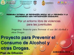 Proyecto para Prevenir el Consumo de Alcohol y otras Drogas