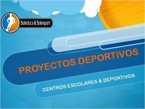 PROYECTOS DEPORTIVOS CENTROS ESCOLARES & DEPORTIVOS