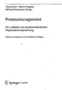 Prozessmanagement. 4y Springer Gabler. Ein Leitfaden zur prozessorientierten Organisationsgestaltung