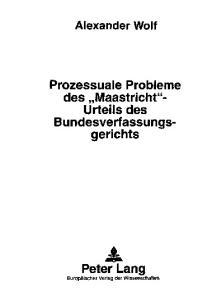 Prozessuale Probleme des Maastricht