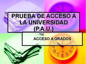 PRUEBA DE ACCESO A LA UNIVERSIDAD (P.A.U.) ACCESO A GRADOS