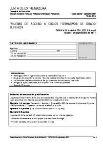 PRUEBAS DE ACCESO A CICLOS FORMATIVOS DE GRADO SUPERIOR. ORDEN de 26 de abril de 2011, (DOE. 5 de mayo) Fecha: 1 de septiembre de 2011