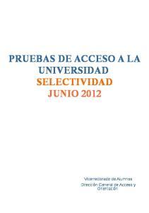 PRUEBAS DE ACCESO A LA UNIVERSIDAD SELECTIVIDAD JUNIO 2012