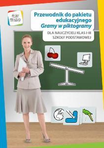 Przewodnik do pakietu edukacyjnego Gramy w piktogramy