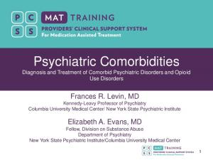 Psychiatric Comorbidities Diagnosis and Treatment of Comorbid Psychiatric Disorders and Opioid Use Disorders