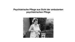 Psychiatrische Pflege aus Sicht der ambulanten psychiatrischen Pflege
