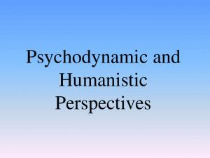 Psychodynamic and Humanistic Perspectives