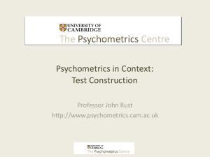 Psychometrics in Context: Test Construction. Professor John Rust