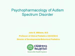Psychopharmacology of Autism Spectrum Disorder