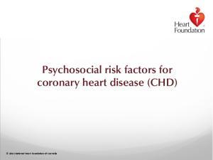 Psychosocial risk factors for coronary heart disease (CHD) 2014 Na)onal Heart Founda)on of Australia