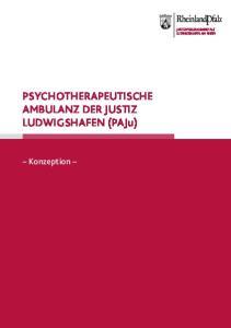 PsYchotherAPeutische AmbulANz der Justiz ludwigshafen (PAJu) Konzeption