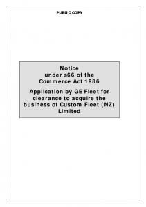 PUBLIC COPY. Notice under s66 of the Commerce Act 1986 Application by GE Fleet for clearance to acquire the business of Custom Fleet (NZ) Limited