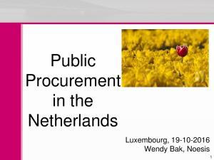 Public Procurement in the Netherlands. Luxembourg, Wendy Bak, Noesis