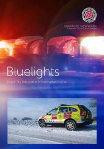 Published by the Northamptonshire Police and Crime Commissioner. Bluelights. Police Fire Integration in Northamptonshire