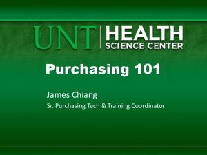 Purchasing 101. James Chiang. Sr. Purchasing Tech & Training Coordinator