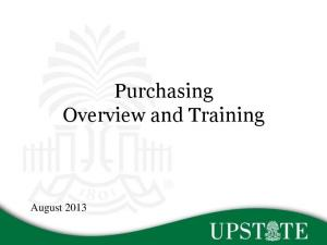 Purchasing Overview and Training. August 2013