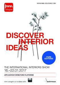 PURE EDITIONS THE INTERNATIONAL INTERIORS SHOW APPLICATION FORMS PURE PLATFORMS. imm cologne co-located with: