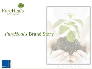 PureHeal s Brand Story. Natural Cosmetics Brand