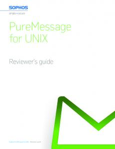 PureMessage for UNIX. Reviewer s guide. Sophos PureMessage for UNIX - Reviewer s guide