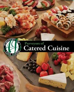 Purveyors of. Catered Cuisine