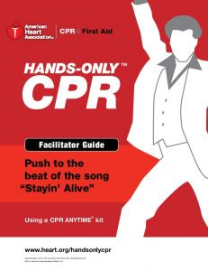 Push to the beat of the song Stayin Alive. Facilitator Guide. CPR & First Aid. Using a CPR ANYTIME kit