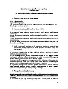 Pytania testowe na egzamin z prawa cywilnego 22 czerwca 2010 r. Test jednokrotnego wyboru. Czas na udzielenie odpowiedzi: 60 min