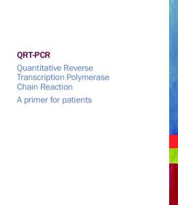 QRT-PCR Quantitative Reverse Transcription Polymerase Chain Reaction A primer for patients
