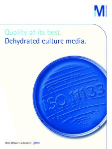 Quality at its best. Dehydrated culture media