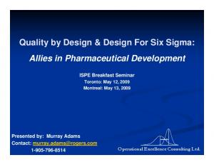 Quality by Design & Design For Six Sigma: Allies in Pharmaceutical Development