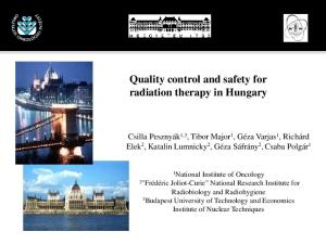 Quality control and safety for radiation therapy in Hungary