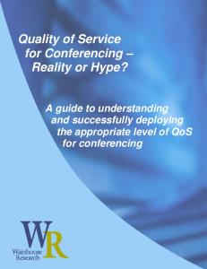Quality of Service for Conferencing Reality or Hype?