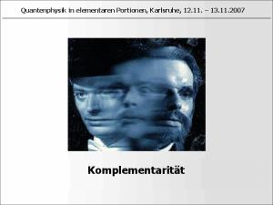 Quantenphysik in elementaren Portionen, Karlsruhe, Komplementarität