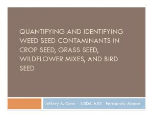 QUANTIFYING AND IDENTIFYING WEED SEED CONTAMINANTS IN CROP SEED, GRASS SEED, WILDFLOWER MIXES, AND BIRD SEED