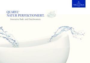 Quaryl Natur perfektioniert. innovative Bade- und Duschwannen