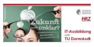 Quellen: Sergey Nivens-shutterstock. Ljupco Smokovski-shutterstock. Zukunft. IT-Ausbildung. Jetzt informieren! an der TU Darmstadt