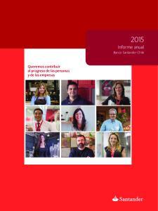Queremos contribuir al progreso de las personas y de las empresas Informe anual Banco Santander Chile