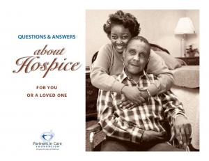 QUESTIONS & ANSWERS. about. Hospice FOR YOU OR A LOVED ONE