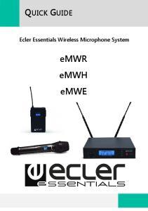 QUICK GUIDE. Ecler Essentials Wireless Microphone System. emwr emwh emwe