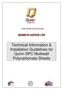 QUINN PLASTICS LTD. Technical Information & Installation Guidelines for Quinn SPC Multiwall Polycarbonate Sheets