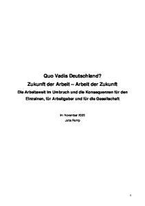 Quo Vadis Deutschland? Zukunft der Arbeit Arbeit der Zukunft