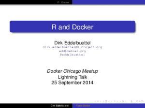 R Docker. R and Docker. Dirk Eddelbuettel  @eddelbuettel