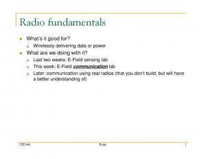 Radio fundamentals. What s it good for? What are we doing with it? Wirelessly delivering data or power