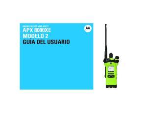 RADIOS DE DOS VÍAS APX APX 8000XE MODELO 2 GUÍA DEL USUARIO