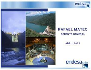 RAFAEL MATEO GERENTE GENERAL ABRIL 2006