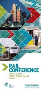 RAIL CONFERENCE. June 3-6, 2012 Hyatt Regency Dallas Dallas, tx