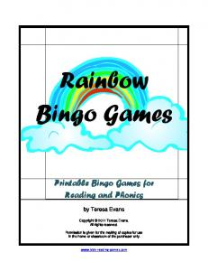 Rainbow Bingo Games. Printable Bingo Games for Reading and Phonics. by Teresa Evans. Copyright 2011 Teresa Evans. All rights reserved