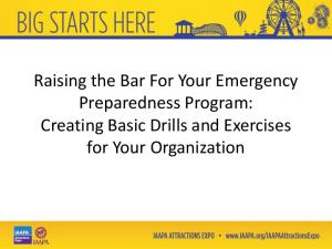 Raising the Bar For Your Emergency Preparedness Program: Creating Basic Drills and Exercises for Your Organization