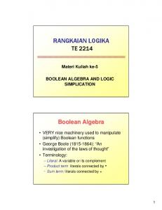 RANGKAIAN LOGIKA TE Materi Kuliah ke-5 BOOLEAN ALGEBRA AND LOGIC SIMPLICATION. Boolean Algebra